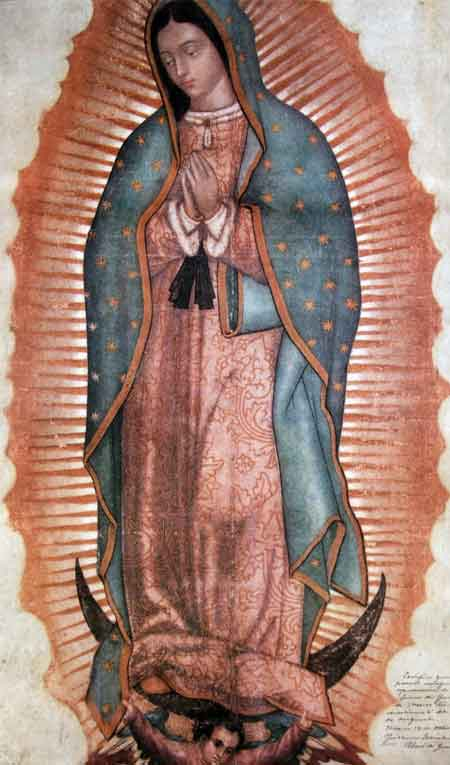Our Lady of Guadalupe - The mantle of St Juan Diego